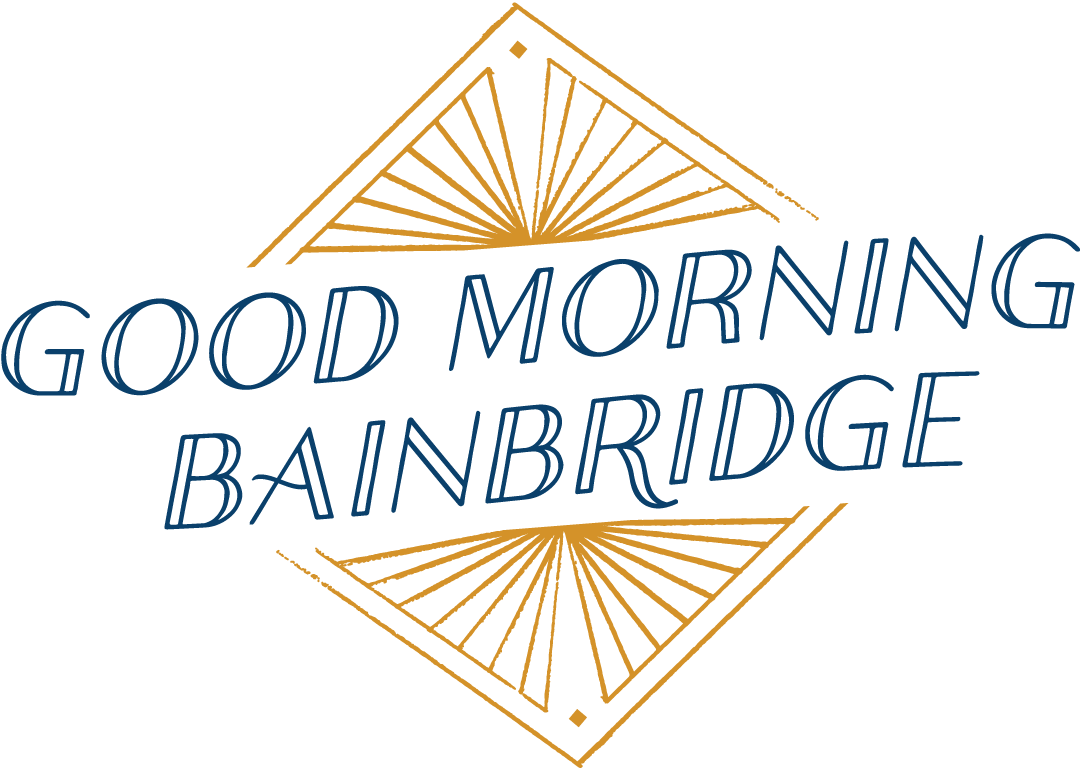 Good Morning Bainbridge